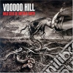 Hill Voodoo - Wild Seed Of Mother Earth cd musicale di VOODOO HILL