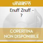 ? cd musicale di ENUFF ZNUFF