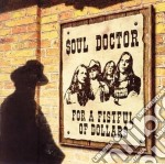 FOR A FISTFUL OF DOLLARS                  cd musicale di SOUL DOCTOR