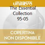 THE ESSENTIAL COLLECTION 95-05 cd musicale di TEN