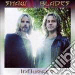 Shaw/blades - Influence cd musicale di SHAW/BLADES