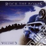 Rock the bones vol.5 cd musicale di Artisti Vari