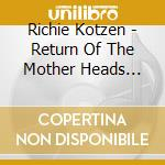 RETURN OF THE MOTHERN HEADS cd musicale di KOTZEN RICHIE