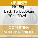 BACK TO BUDOKAN BOX SET (LTD. ED.2CD+2DV  cd musicale di MR.BIG