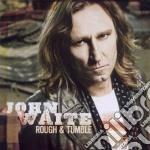 John Waite - Rough & Tumble cd musicale di John Waite