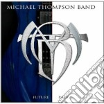 Michael Thompson Ban - Future Past cd musicale di Michael ban Thompson