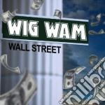 Wig Wam - Wall Street cd musicale di Wam Wig