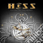 Living in yesterday cd musicale di Hess