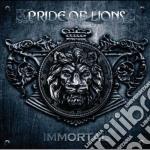 Pride Of Lions - Immortal cd musicale di Pride of lions