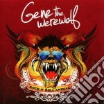 Gene The Werewolf - Rock N' Roll Animal cd musicale di Gene the werewolf