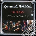 Great White - 30 Years - Live From The Sunset Strip cd musicale di Great White