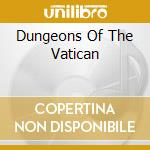 DUNGEONS OF THE VATICAN cd musicale di TIME MACHINE