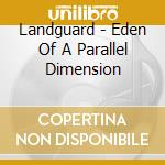 Eden of a parallel dimension cd musicale