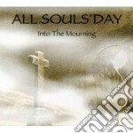 All Souls'day - Into The Mourning cd musicale di Souls'day All