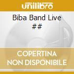 Biba Band Live ## cd musicale di BIBA BAND