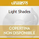 LIGHT SHADES cd musicale di MILELLA ALEX