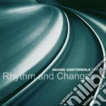 Davide Santorsola Trio - Rhythm And Changes cd musicale di SANTORSOLA DAVIDE TR