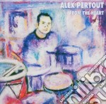 FROM THE HEART cd musicale di PERTOUT ALEX