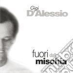 FUORI DALLA MISCHIA cd musicale di D'ALESSIO GIGI
