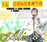 IL CONCERT CD+DVD cd musicale di ALESSIO