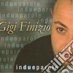 Gigi Finizio - In Due Parole cd musicale di FINIZIO GIGI
