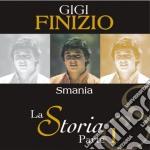 Gigi Finizio - La Storia Parte 1 Smania cd musicale di FINIZIO GIGI