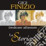 Gigi Finizio - La Storia Parte 2 Dedicate Al cd musicale di FINIZIO GIGI