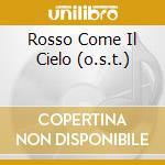 ROSSO COME IL CIELO  (O.S.T.) cd musicale di EZIO BOSSO