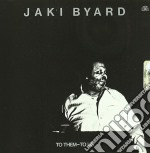 Jaki Byard - To Them To Us cd musicale di Jaki Byard