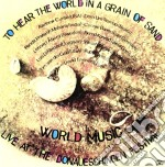 World Music Meeting - To Hear The World In A Grain Of Sand cd musicale di World music meeting