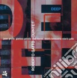 Roberto Gatto Quintet - Deep cd musicale di Gatto roberto quintet