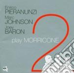 Enrico Pieranunzi - Plays Morricone 2 cd musicale di Pieranunzi/jhonson/baron