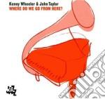 Kenny Wheeler / John Taylor - Where Do We Go From Here cd musicale di Wheeler kenny & john taylor