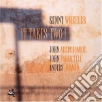 IT TAKES TWO! cd musicale di Kenny Wheeler
