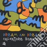 DREAM AND DREAMS cd musicale di SALVATORE BONAFEDE