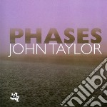 PHASES cd musicale di John Taylor