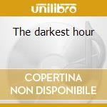 The darkest hour cd musicale