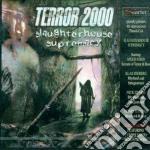 SLAUGHTERHOUSE NEW EDITION                cd musicale di TERROR 2000