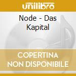 Node - Das Kapital cd musicale di NODE