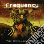 WHEN DREAM AND FATE COLLIDE cd musicale di FREQUENCY