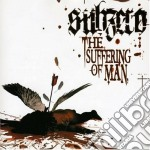 Subzero - The Suffering Of Man cd musicale di SUBZERO