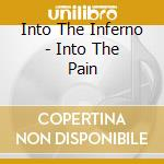 INTO THE INFERNO - INTO THE PAIN          cd musicale di ALLHELLUJA