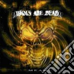 Idols Are Dead - Mean cd musicale di IDOLS ARE DEAD