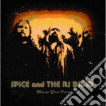 Spice & The Rj Band - Shave Your Fear cd musicale di SPICE AND THE RJ BAND