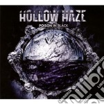Hollow Haze - Poison In Black cd musicale di Haze Hollow