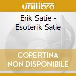 Esoterik satie - a. celletti (pf) cd musicale di E. Satie