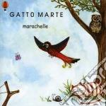 MARACHELLE cd musicale di GATTO MARTE