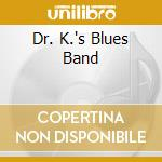 DR. K.'S BLUES BAND cd musicale di DR. K.'S BLUES BAND