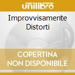 IMPROVVISAMENTE DISTORTI cd musicale di DUFFY PUNK