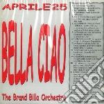 Brand Billa Orchestra - Bella Ciao Aprile 25 cd musicale di BILLA BRAND ORCHESTR